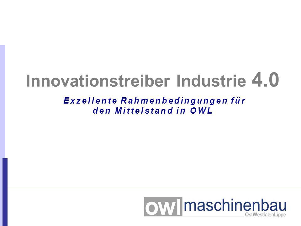 Innovationstreiber Industrie 4.0 Exzellente Rahmenbedingungen für den Mittelstand in OWL