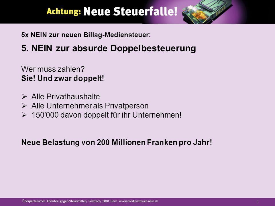 5. NEIN zur absurde Doppelbesteuerung Wer muss zahlen.