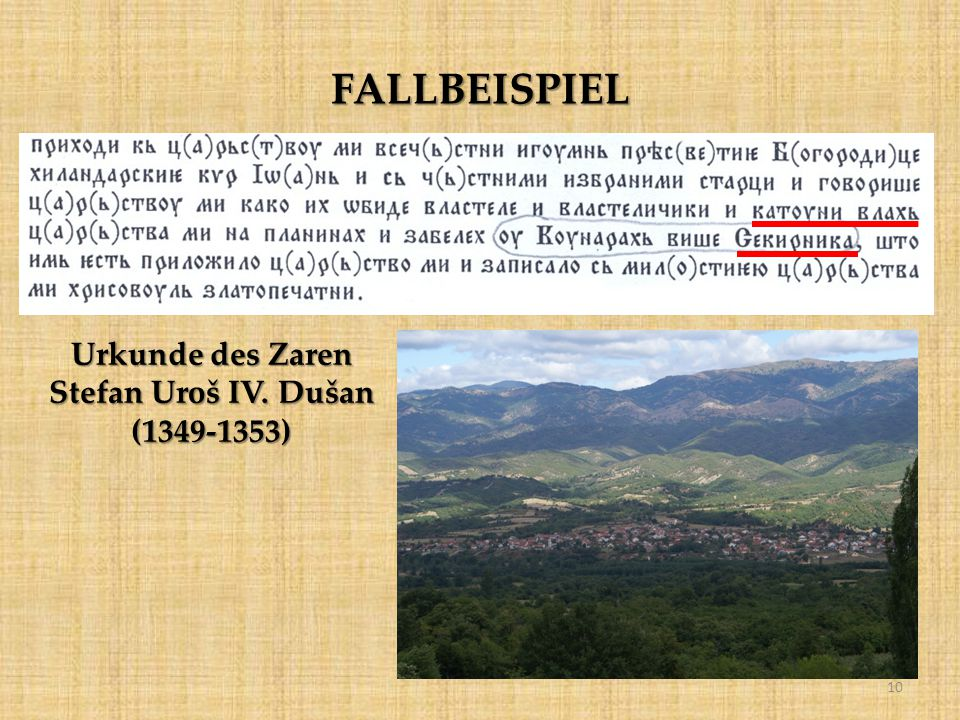 FALLBEISPIEL Urkunde des Zaren Stefan Uroš IV. Dušan (1349-1353) 10