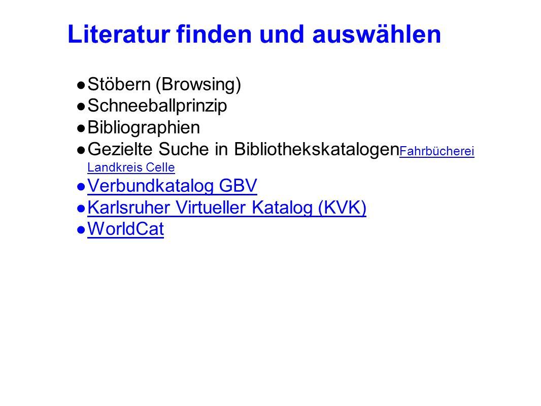 Literatur finden und auswählen ● Stöbern (Browsing) ● Schneeballprinzip ● Bibliographien ● Gezielte Suche in Bibliothekskatalogen Fahrbücherei Landkre