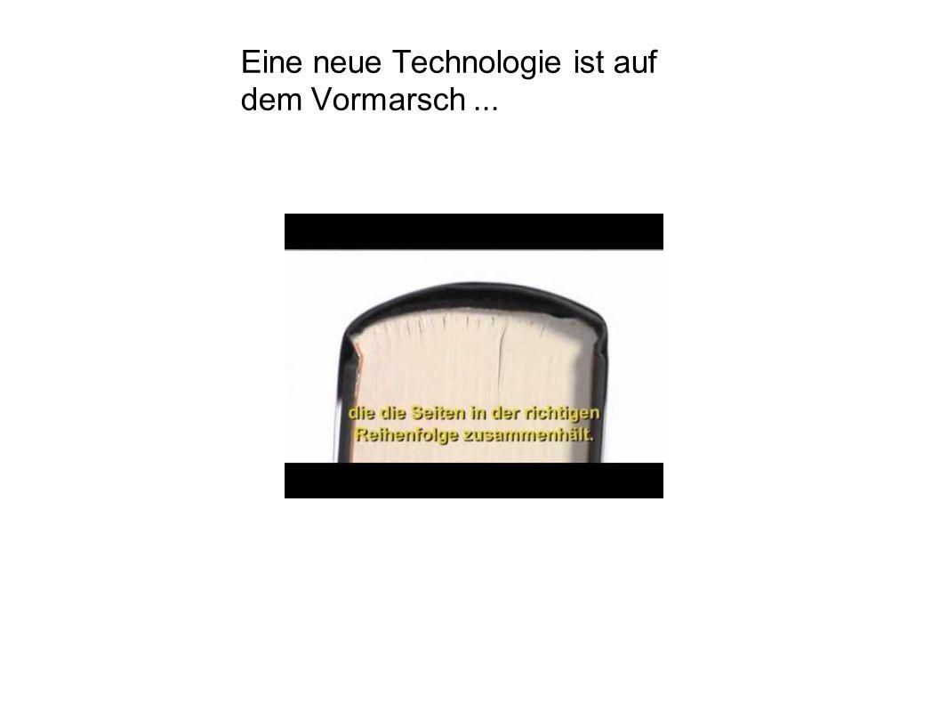 Eine neue Technologie ist auf dem Vormarsch...