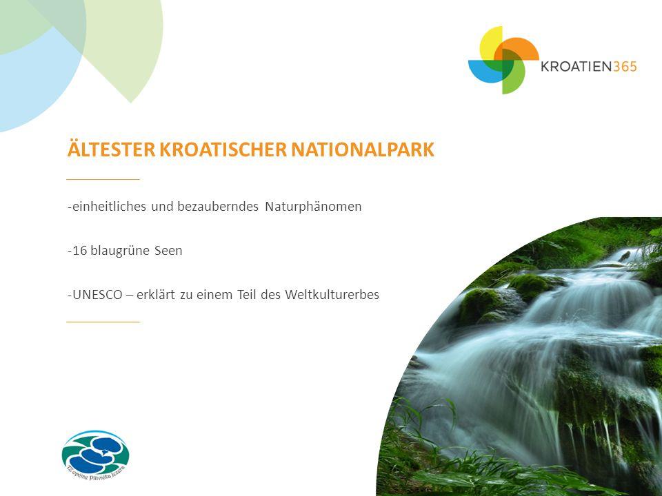 ÄLTESTER KROATISCHER NATIONALPARK -einheitliches und bezauberndes Naturphänomen -16 blaugrüne Seen -UNESCO – erklärt zu einem Teil des Weltkulturerbes