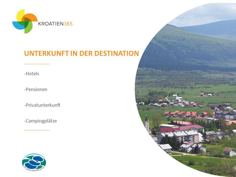 UNTERKUNFT IN DER DESTINATION -Hotels -Pensionen -Privatunterkunft -Campingplätze