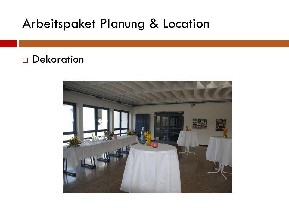 Arbeitspaket Planung & Location  Dekoration