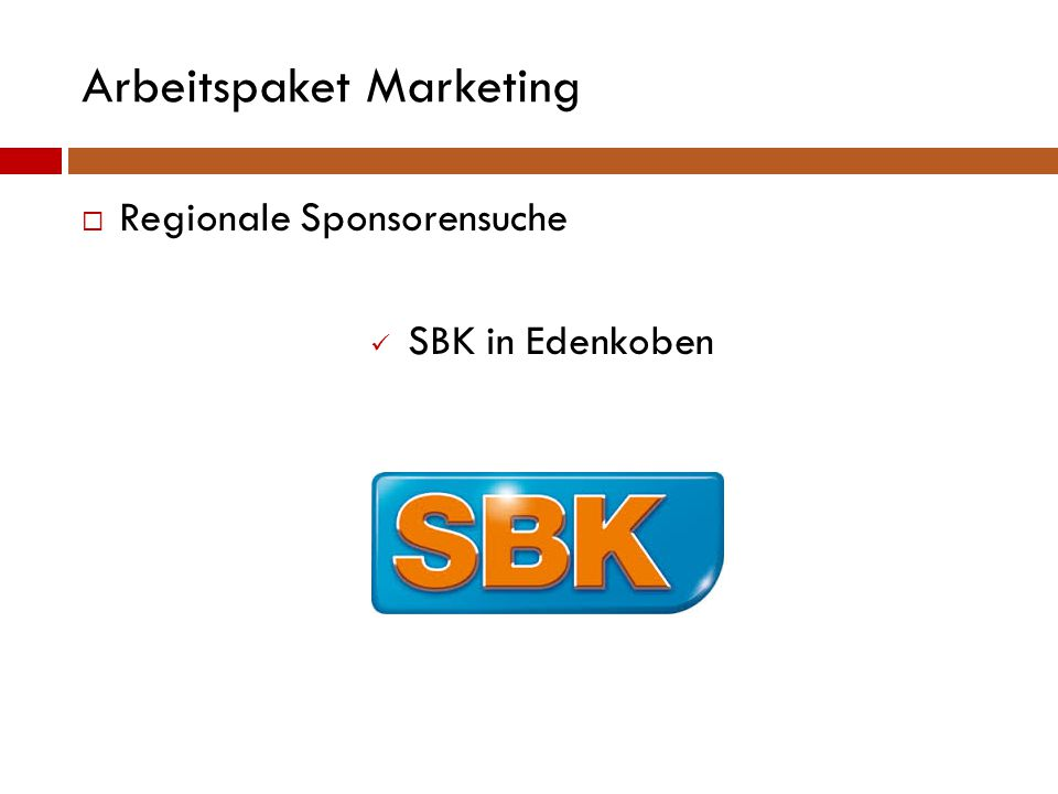 Arbeitspaket Marketing  Regionale Sponsorensuche SBK in Edenkoben