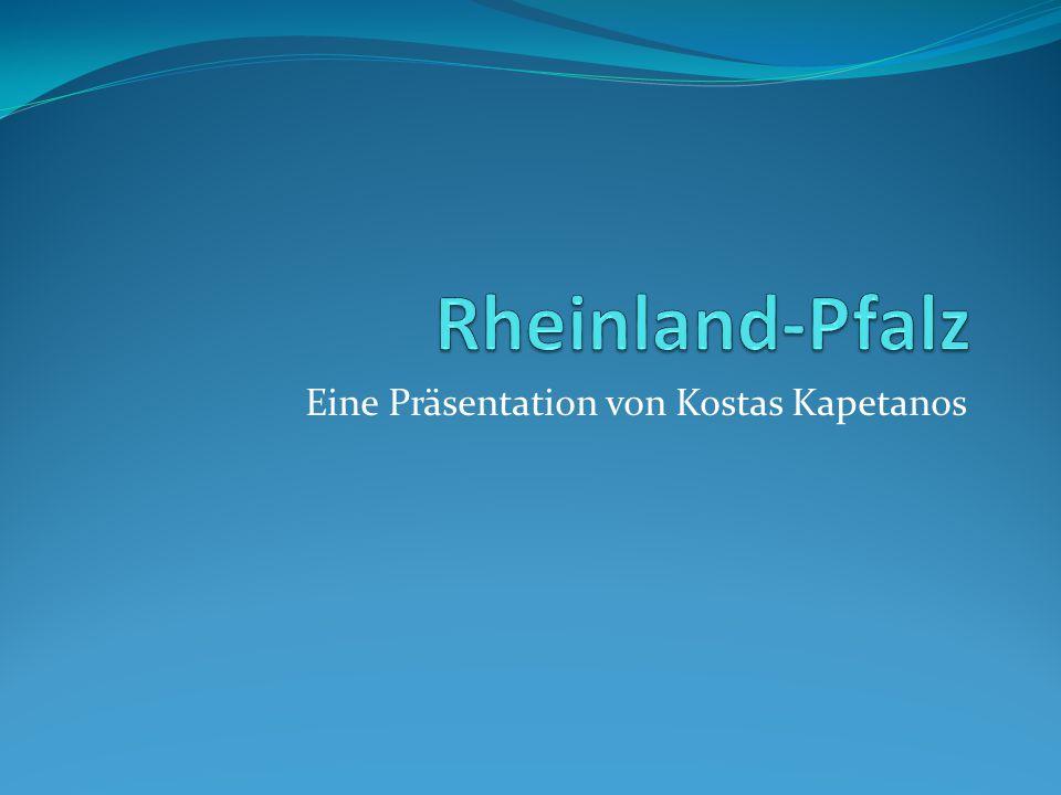 ALLGEMEINE INFORMATIONEN Rheinland-Pfalz liegt im Südwesten Deutschlands und ist das Land des Weins, der Schlösser und Burgen.