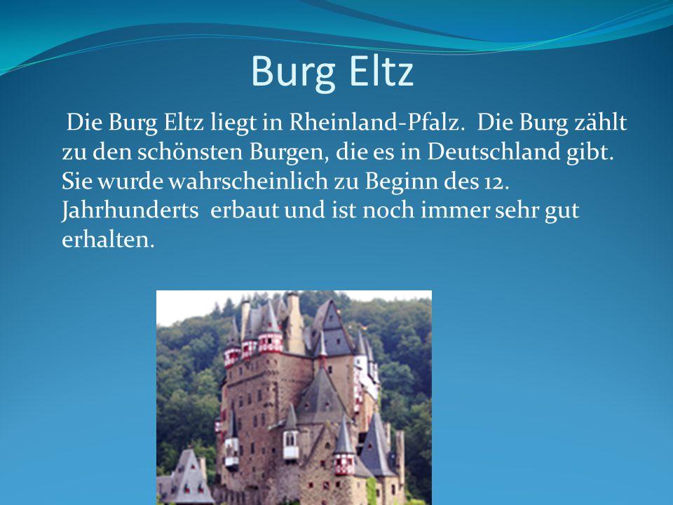 Burg Eltz Die Burg Eltz liegt in Rheinland-Pfalz.