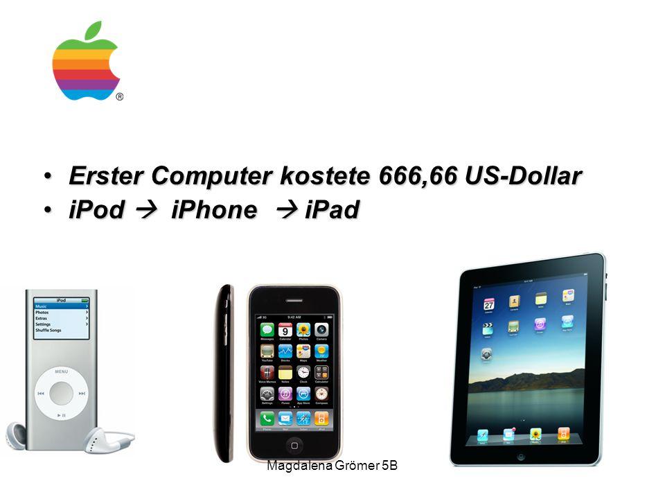 Erster Computer kostete 666,66 US-DollarErster Computer kostete 666,66 US-Dollar iPod  iPhone  iPadiPod  iPhone  iPad Magdalena Grömer 5B
