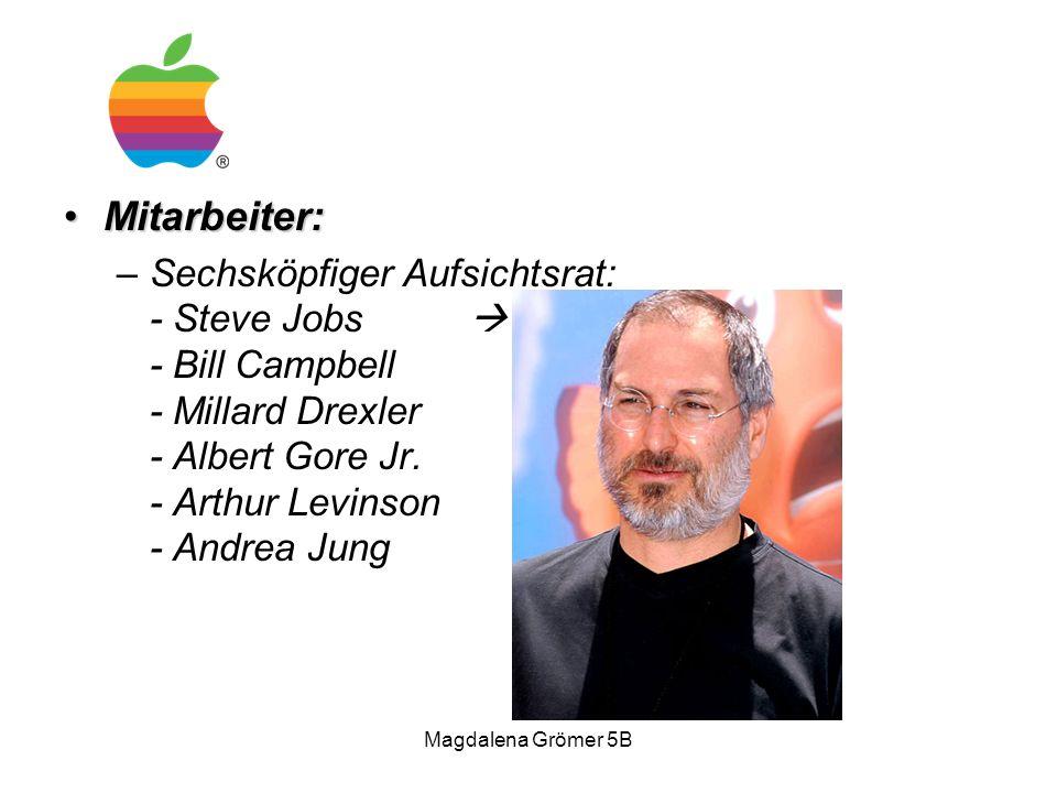 Mitarbeiter:Mitarbeiter: –Sechsköpfiger Aufsichtsrat: - Steve Jobs  - Bill Campbell - Millard Drexler - Albert Gore Jr. - Arthur Levinson - Andrea Ju