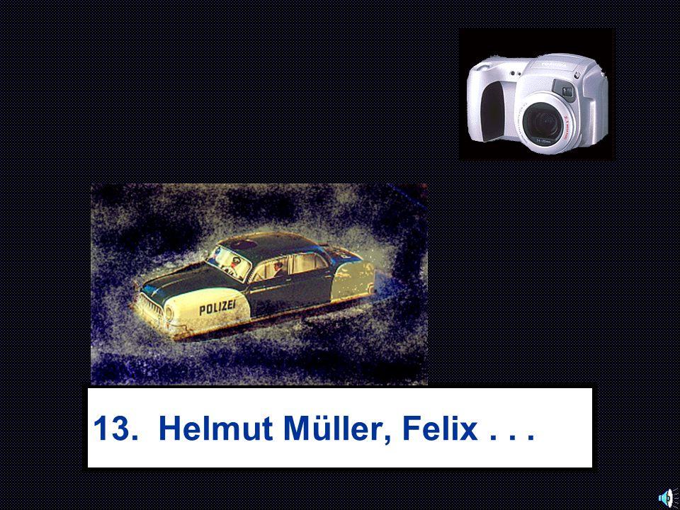 13. Helmut Müller, Felix...