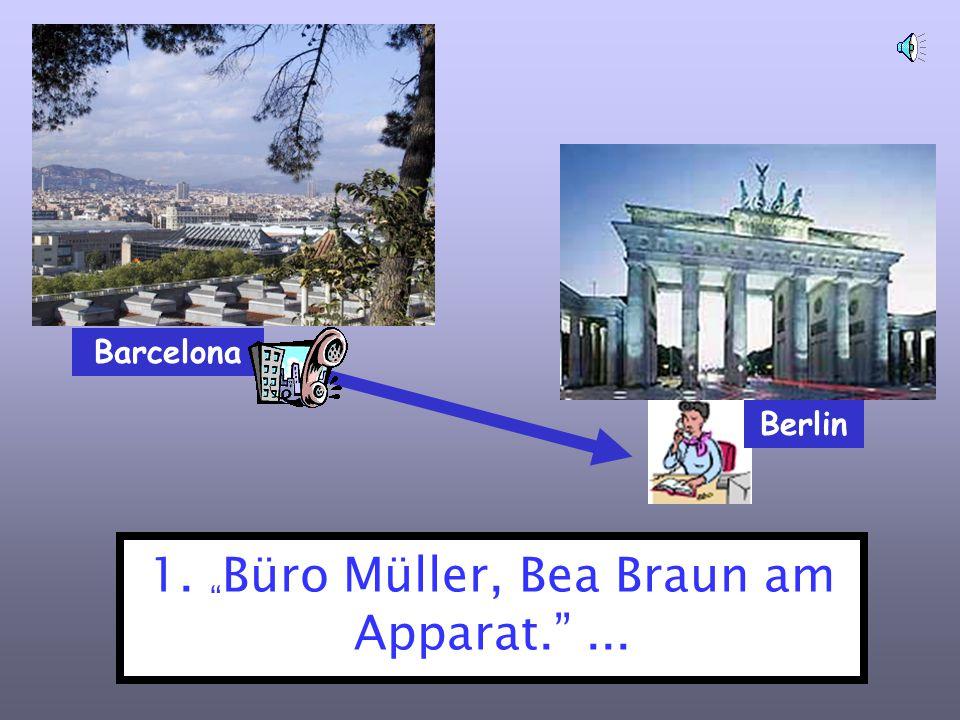 "Barcelona 1. "" Büro Müller, Bea Braun am Apparat.""... Berlin"