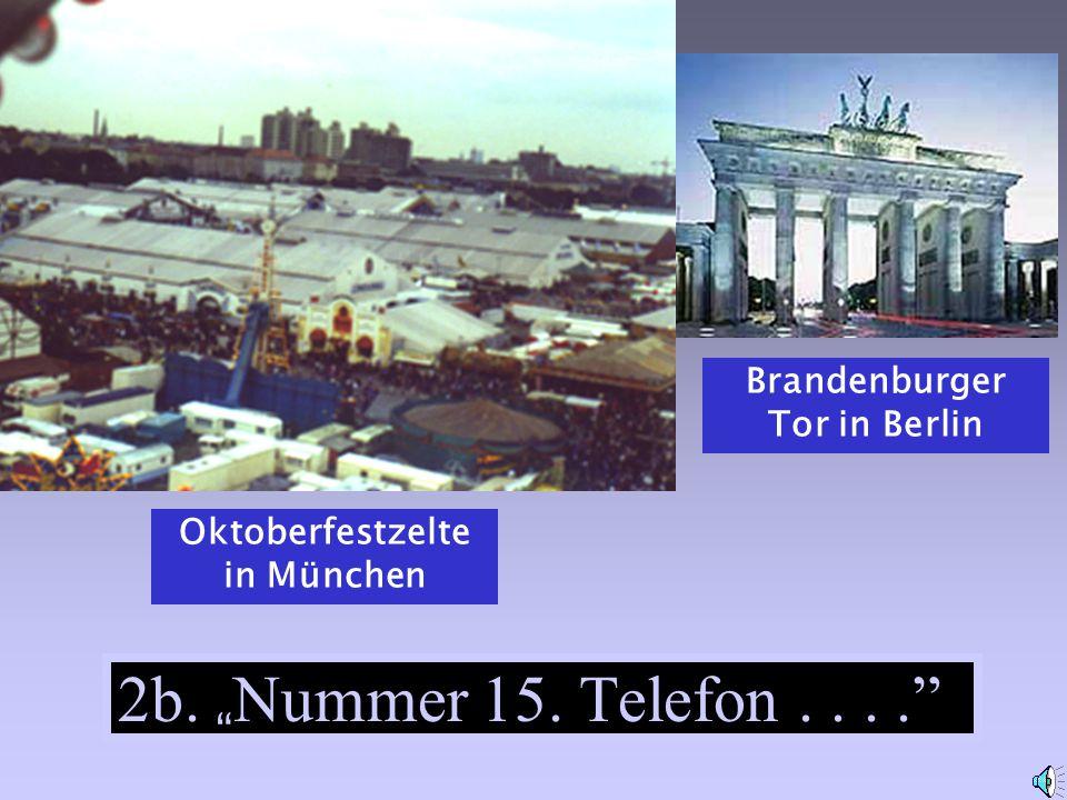 "2b. "" Nummer 15. Telefon...."" Oktoberfestzelte in München Brandenburger Tor in Berlin"
