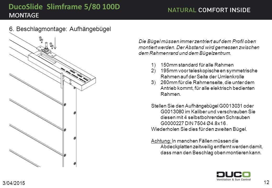 Die Bügel müssen immer zentriert auf dem Profil oben montiert werden. Der Abstand wird gemessen zwischen dem Rahmenrand und dem Bügelzentrum. 1)150mm