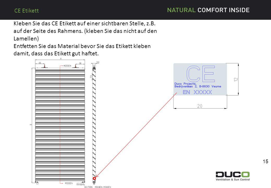 Kleben Sie das CE Etikett auf einer sichtbaren Stelle, z.B. auf der Seite des Rahmens. (kleben Sie das nicht auf den Lamellen) Entfetten Sie das Mater