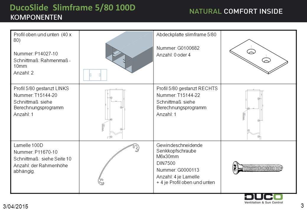 Profil oben und unten (40 x 80) Nummer: P14027-10 Schnittmaß: Rahmenmaß - 10mm Anzahl: 2 Abdeckplatte slimframe 5/80 Nummer: G0100682 Anzahl: 0 oder 4