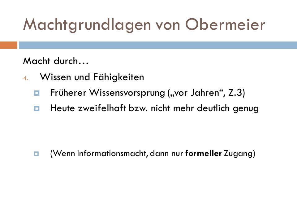 Machtgrundlagen von Schmidt Macht durch… 4.Wissen und Fähigkeiten(Z.