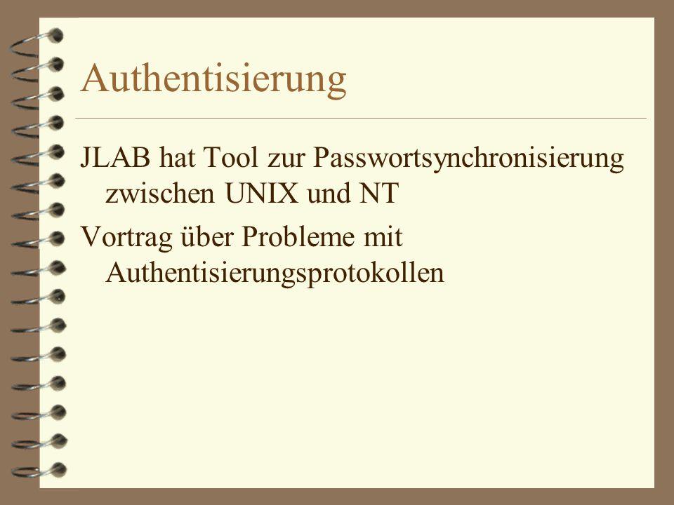 Authentisierung JLAB hat Tool zur Passwortsynchronisierung zwischen UNIX und NT Vortrag über Probleme mit Authentisierungsprotokollen