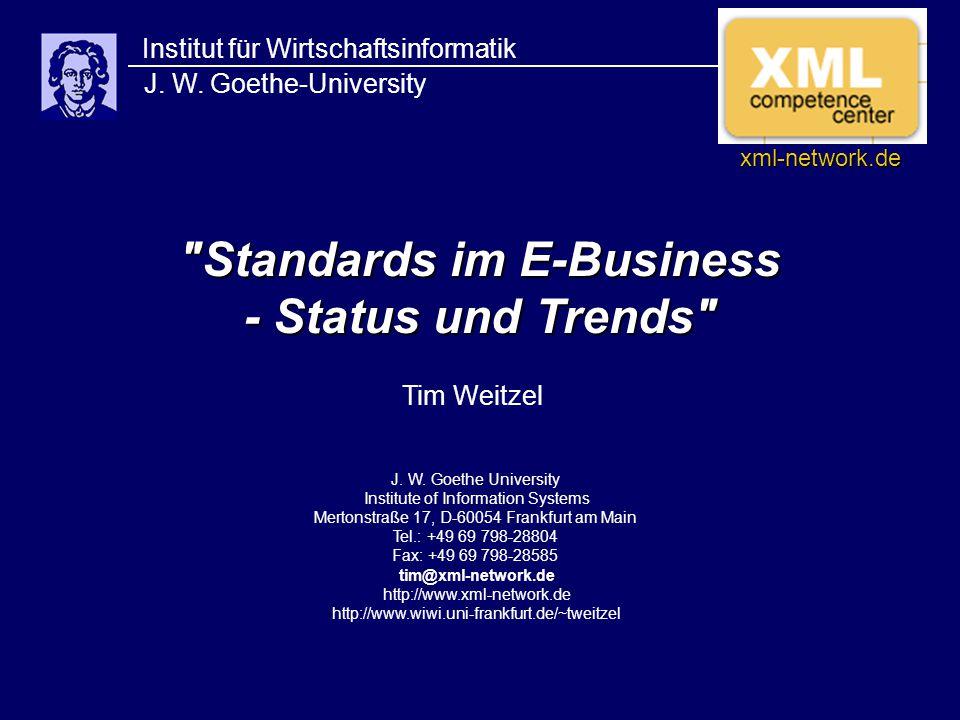 Standards im E-Business - Status und Trends Institut für Wirtschaftsinformatik J.