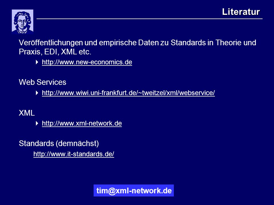 Literatur Veröffentlichungen und empirische Daten zu Standards in Theorie und Praxis, EDI, XML etc.  http://www.new-economics.de http://www.new-econo