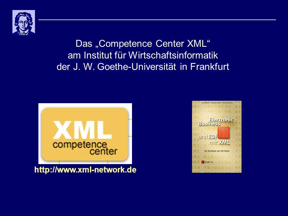 """http://www.xml-network.de Das """"Competence Center XML"""" am Institut für Wirtschaftsinformatik der J. W. Goethe-Universität in Frankfurt"""