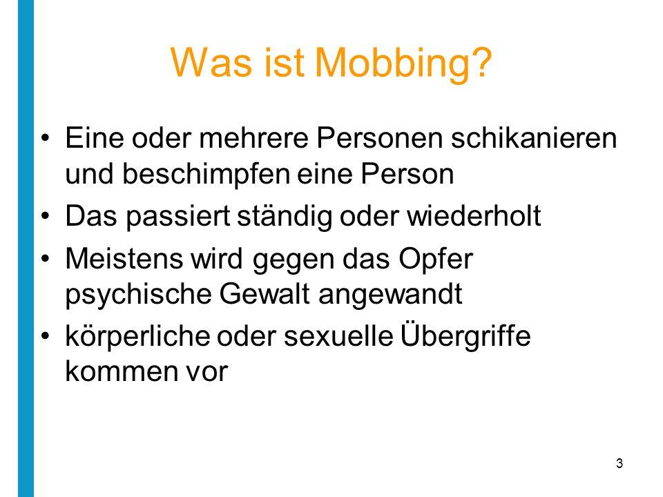 Wo passiert Mobbing? Arbeitsplatz Schule Vereinen Gefängnis Internet (Cyber-Mobbing) 4