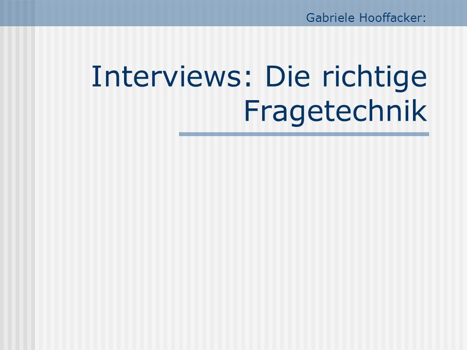 Gabriele Hooffacker: Interviews: Die richtige Fragetechnik