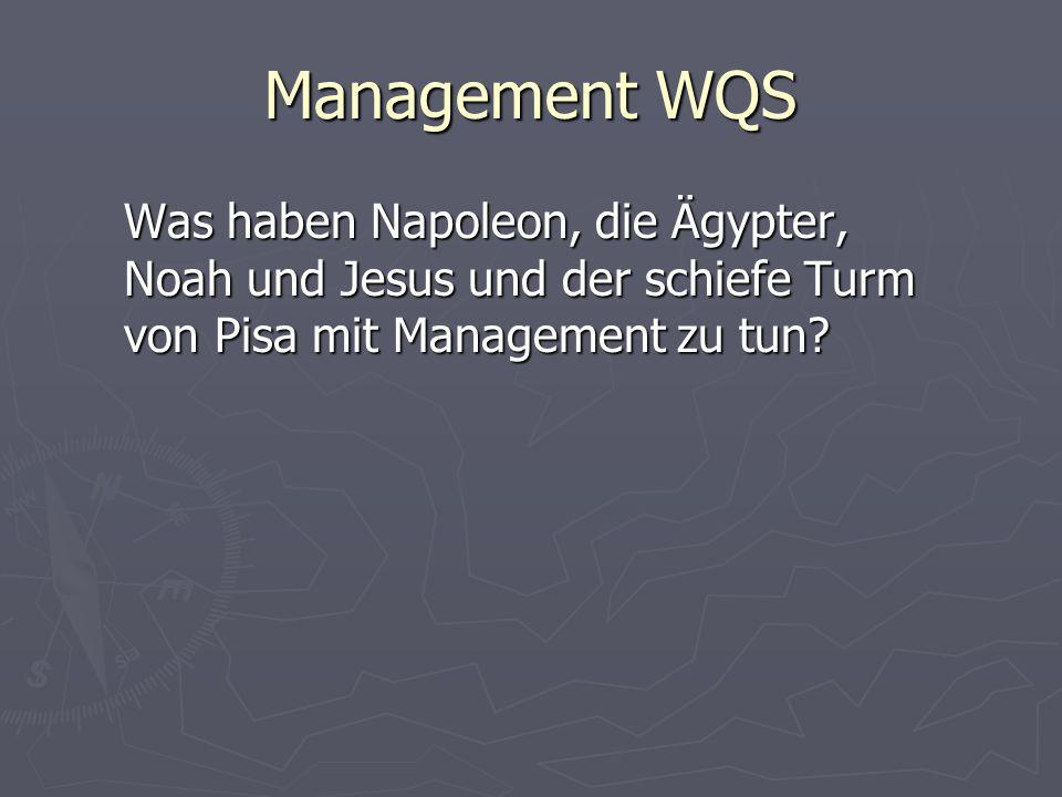 Management WQS Was haben Napoleon, die Ägypter, Noah und Jesus und der schiefe Turm von Pisa mit Management zu tun?