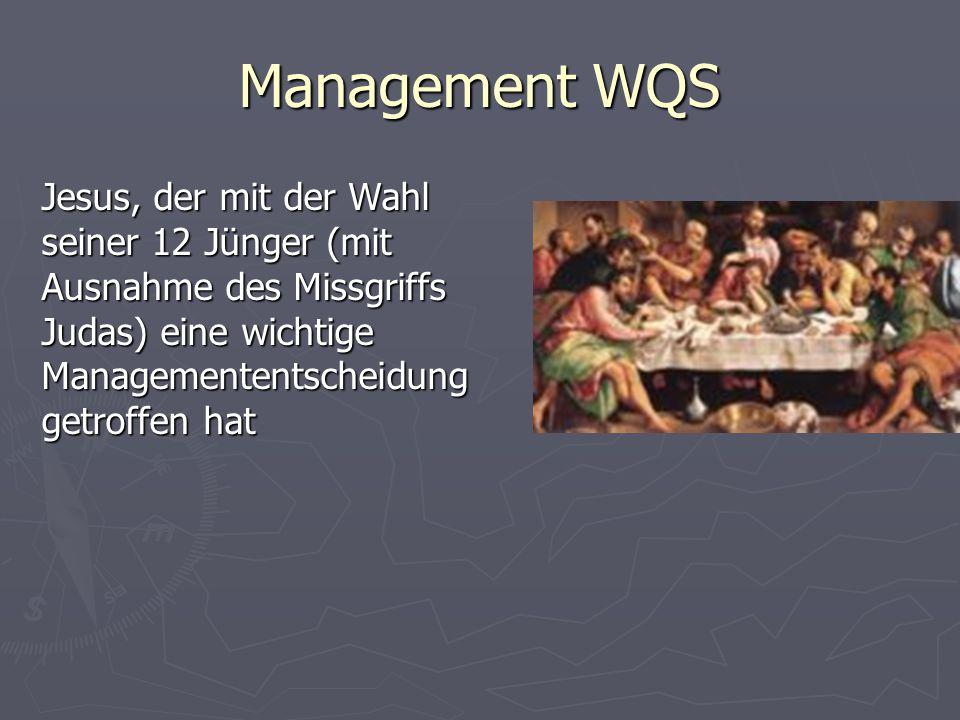Management WQS Jesus, der mit der Wahl seiner 12 Jünger (mit Ausnahme des Missgriffs Judas) eine wichtige Managemententscheidung getroffen hat