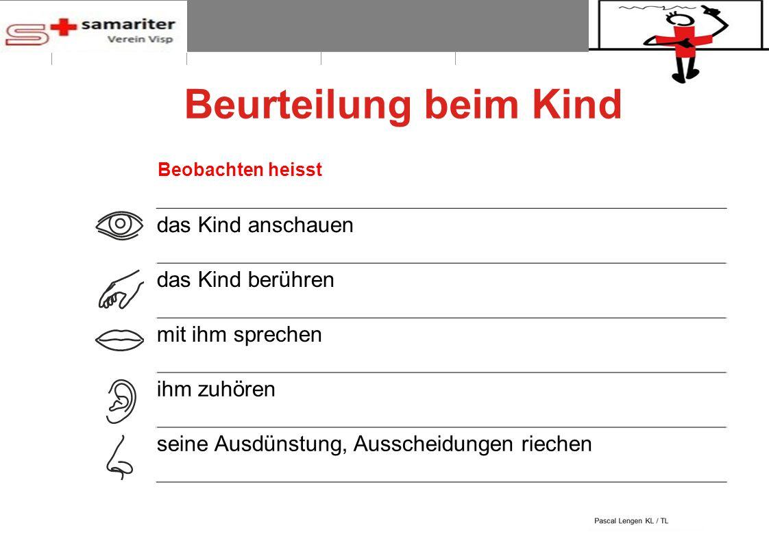 BLS-AED REPE 2012 5 © Schweizerischer Samariterbund Beurteilung beim Kind das Kind anschauen das Kind berühren mit ihm sprechen ihm zuhören seine Ausd