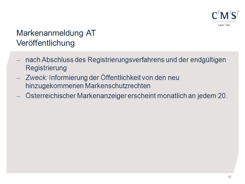 Markenanmeldung AT Veröffentlichung  nach Abschluss des Registrierungsverfahrens und der endgültigen Registrierung  Zweck: Informierung der Öffentli