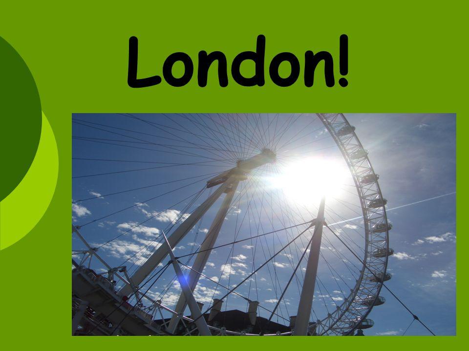 Ankunft in London Am ersten Tag kamen wir spät abends an.