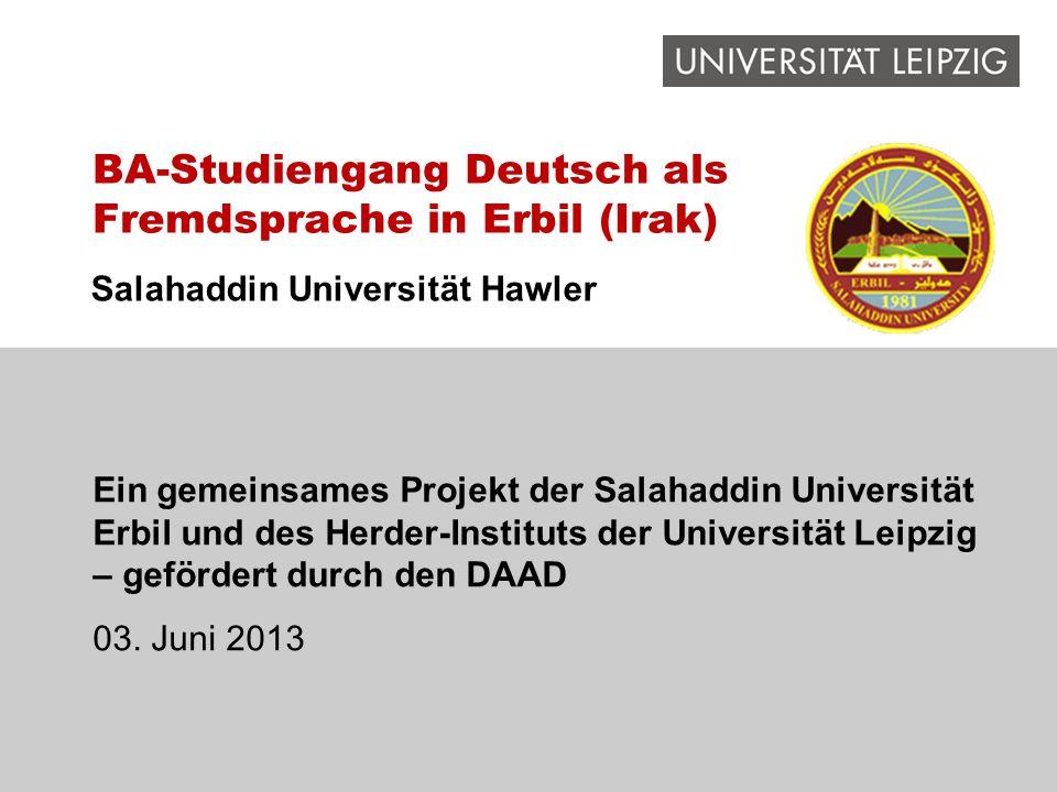 Salahaddin Universität Hawler Ein gemeinsames Projekt der Salahaddin Universität Erbil und des Herder-Instituts der Universität Leipzig – gefördert du