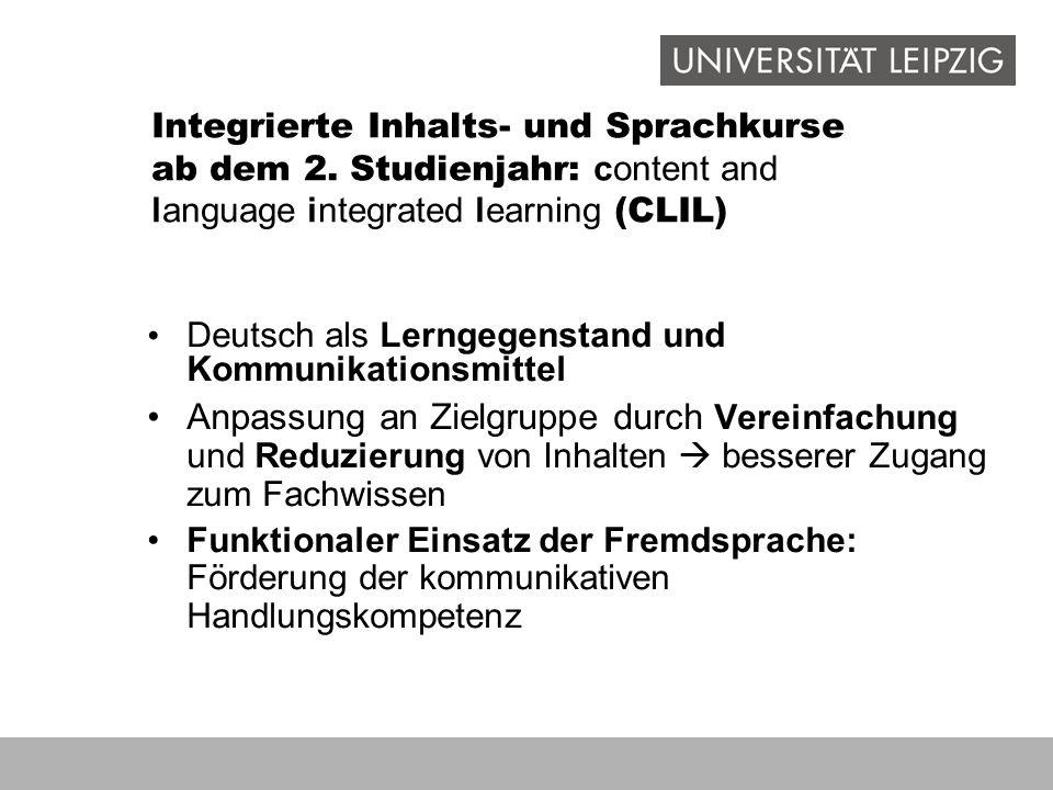 Integrierte Inhalts- und Sprachkurse ab dem 2. Studienjahr: content and language integrated learning (CLIL) Deutsch als Lerngegenstand und Kommunikati