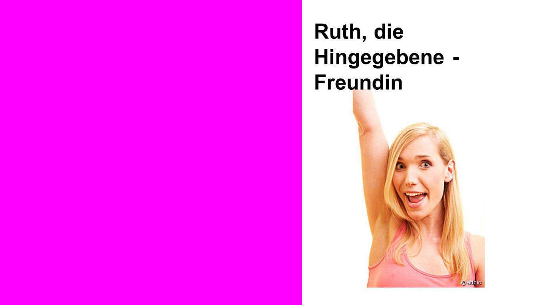 Bild Ruth, die Hingegebene - Freundin