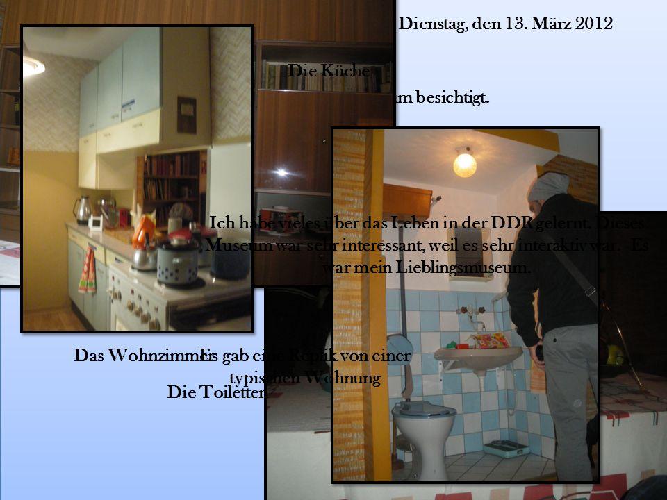 Dienstag, den 13. März 2012 Am Morgen haben wir das DDR Museum besichtigt.