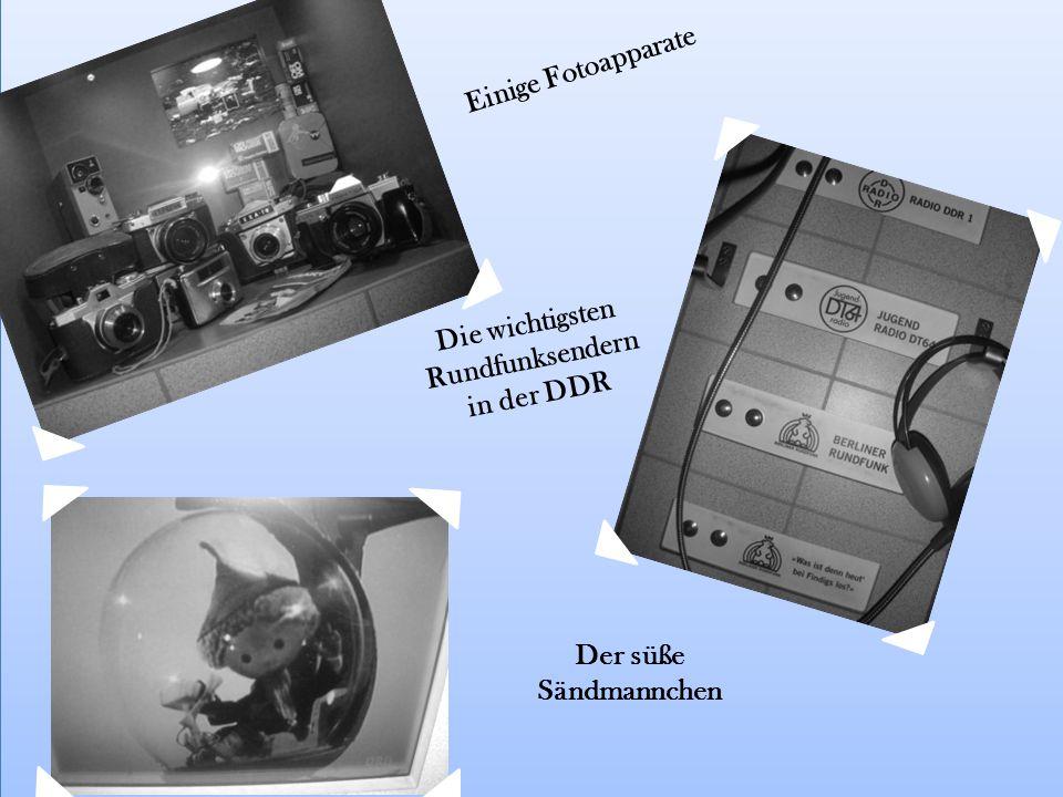Einige Fotoapparate Die wichtigsten Rundfunksendern in der DDR Der süße Sändmannchen