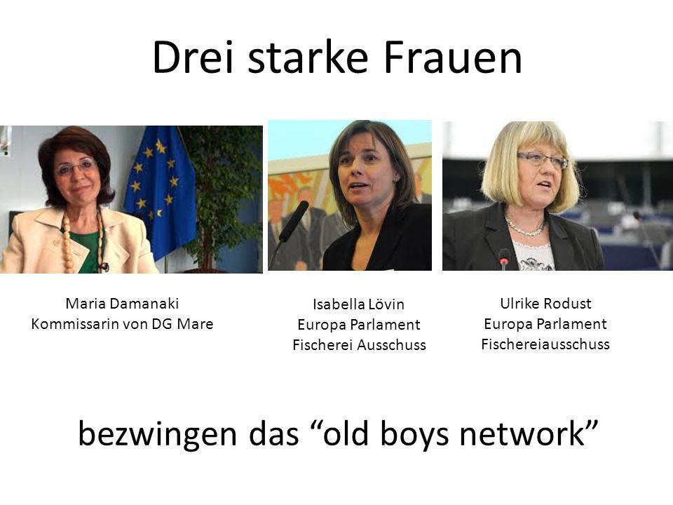 Drei starke Frauen Maria Damanaki Kommissarin von DG Mare Isabella Lövin Europa Parlament Fischerei Ausschuss Ulrike Rodust Europa Parlament Fischerei