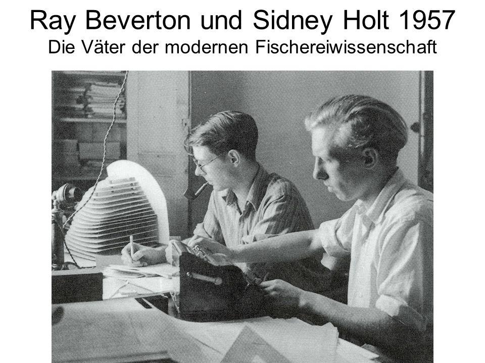 Ray Beverton und Sidney Holt 1957 Die Väter der modernen Fischereiwissenschaft