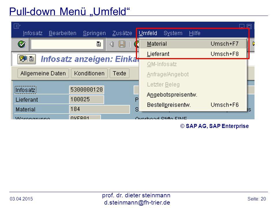 """Pull-down Menü """"Umfeld"""" 03.04.2015 prof. dr. dieter steinmann d.steinmann@fh-trier.de Seite: 20 © SAP AG, SAP Enterprise"""