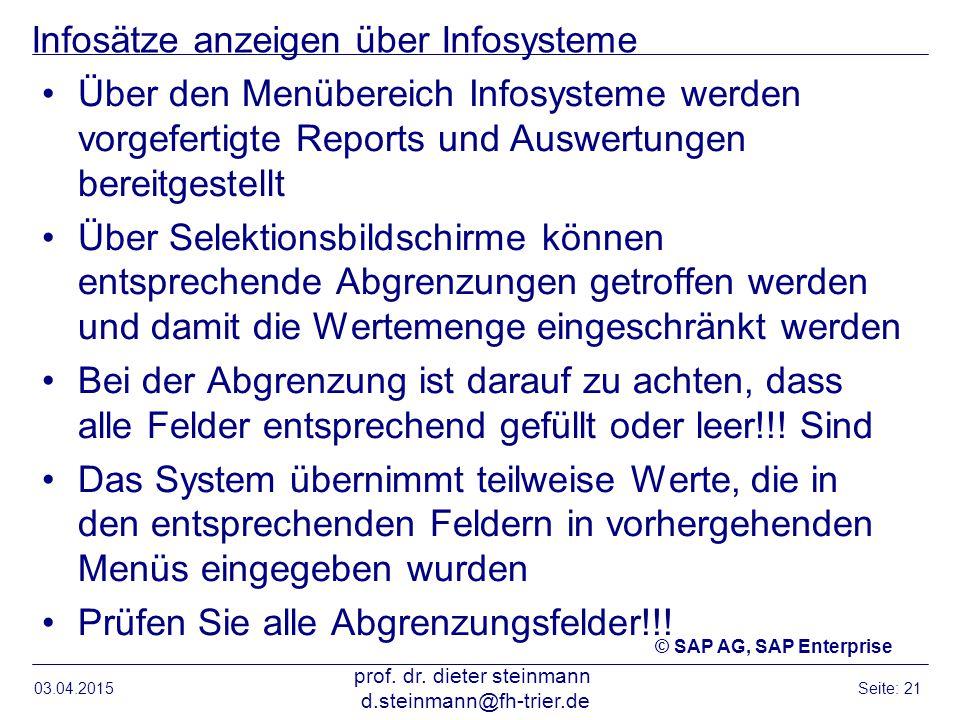 Infosätze anzeigen über Infosysteme Über den Menübereich Infosysteme werden vorgefertigte Reports und Auswertungen bereitgestellt Über Selektionsbilds