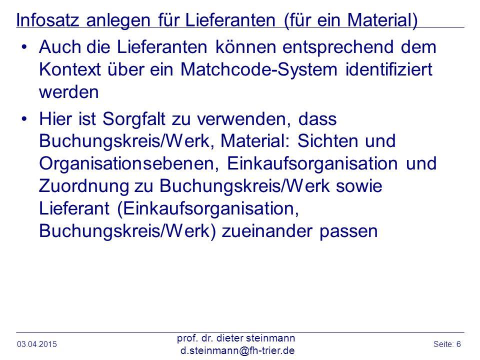 Infosatz anlegen für Lieferanten (für ein Material) Auch die Lieferanten können entsprechend dem Kontext über ein Matchcode-System identifiziert werde