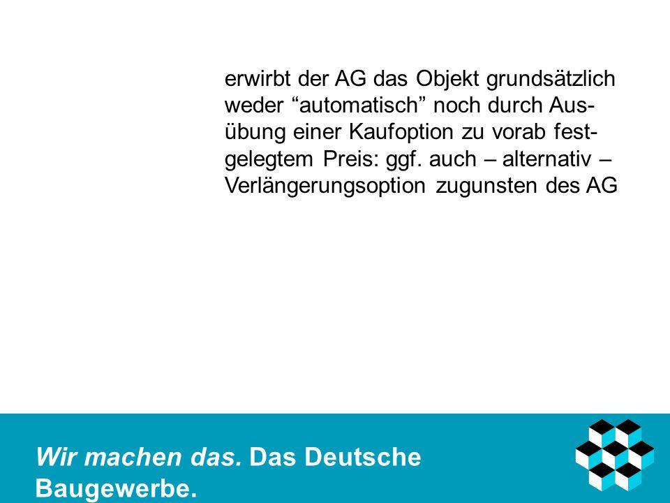 Wir machen das.Das Deutsche Baugewerbe.