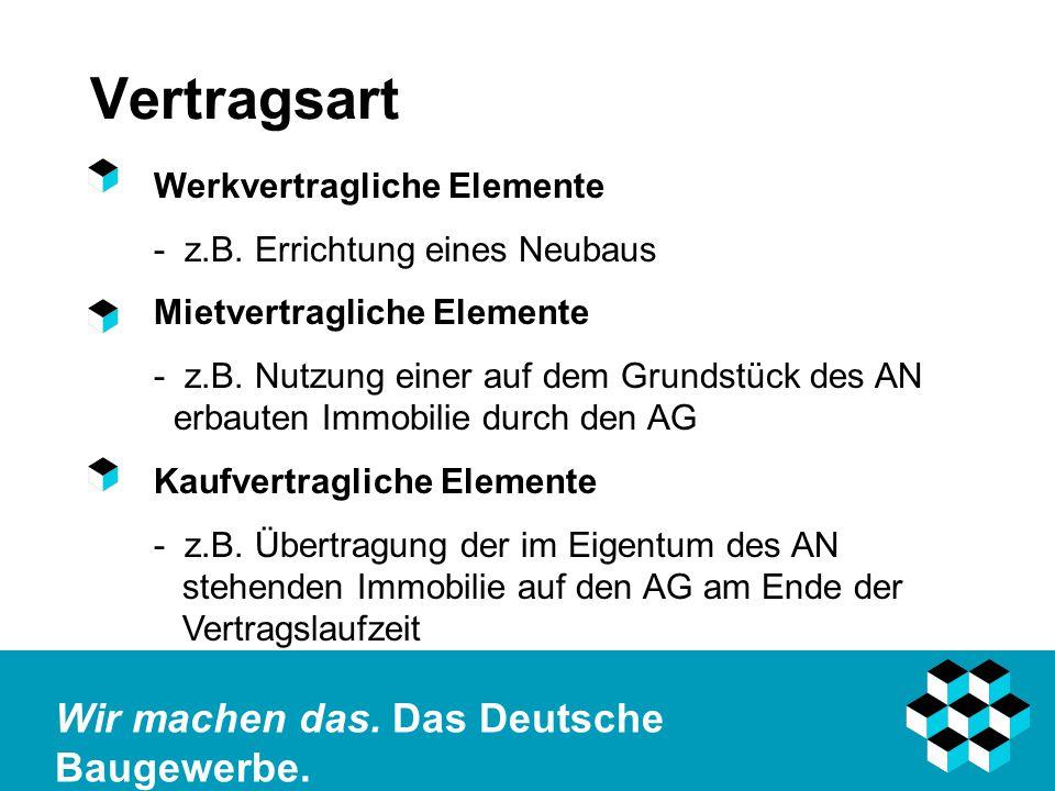 Wir machen das.Das Deutsche Baugewerbe. Vertragsart Werkvertragliche Elemente - z.B.