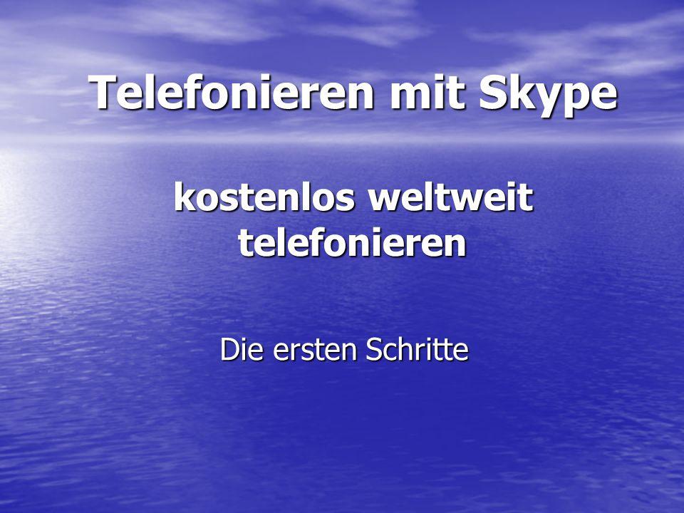 Telefonieren mit Skype kostenlos weltweit telefonieren Die ersten Schritte