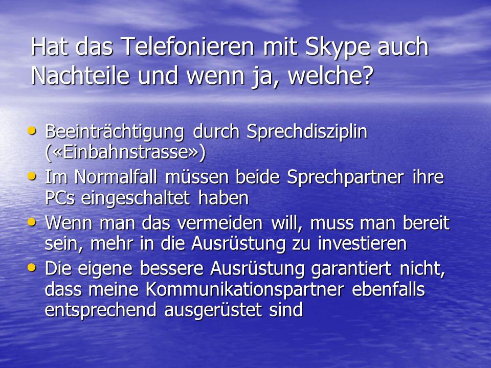 Hat das Telefonieren mit Skype auch Nachteile und wenn ja, welche.