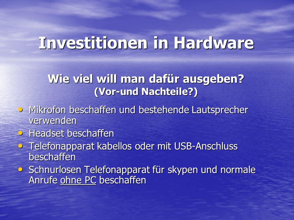 Investitionen in Hardware Wie viel will man dafür ausgeben.