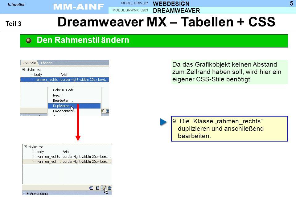 DREAMWEAVER MODUL DRWMX_0203 WEBDESIGN MODUL DRW_02 h.huetter 5 Dreamweaver MX – Tabellen + CSS Teil 3 Den Rahmenstil ändern Da das Grafikobjekt keine