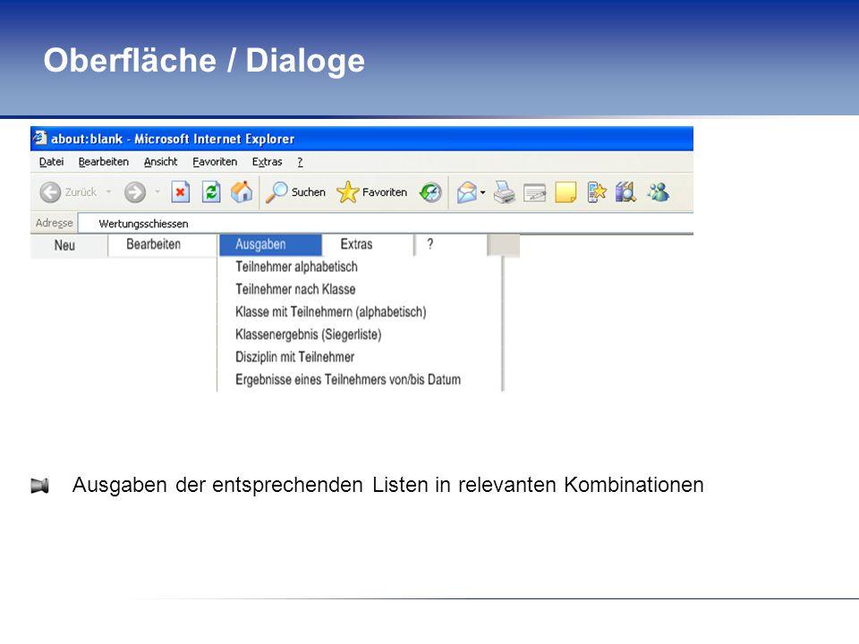 Oberfläche / Dialoge Ausgaben der entsprechenden Listen in relevanten Kombinationen