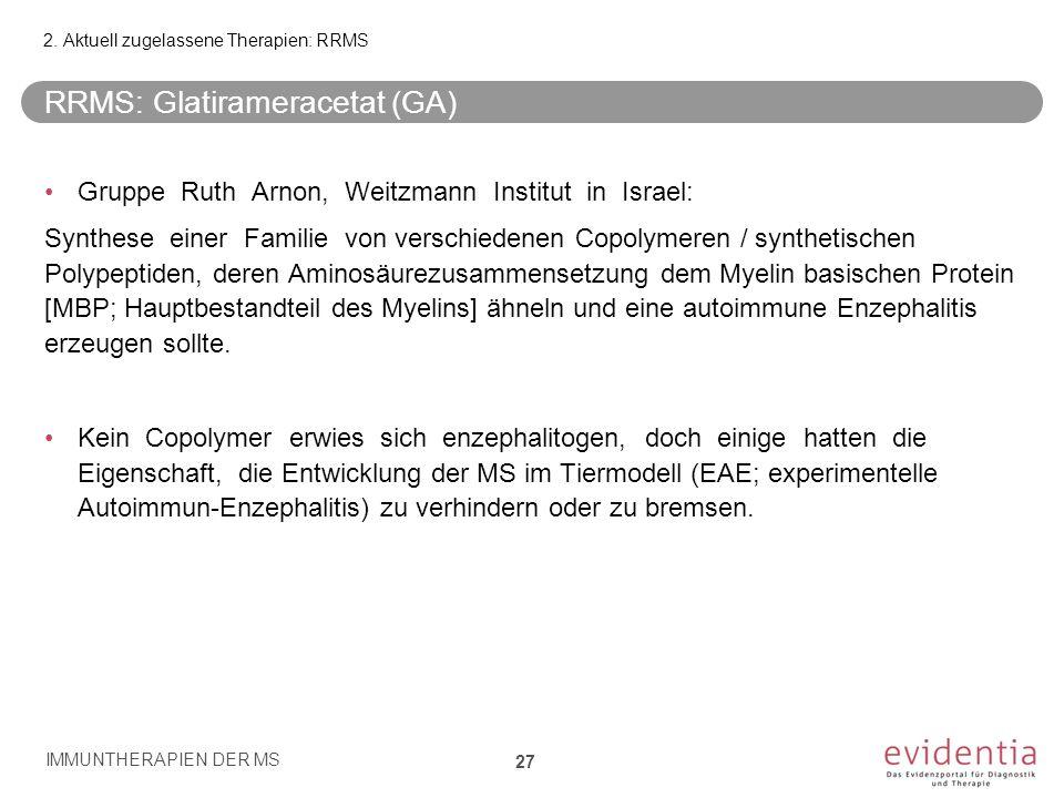 RRMS: Glatirameracetat (GA) Gruppe Ruth Arnon, Weitzmann Institut in Israel: Synthese einer Familie von verschiedenen Copolymeren / synthetischen Poly