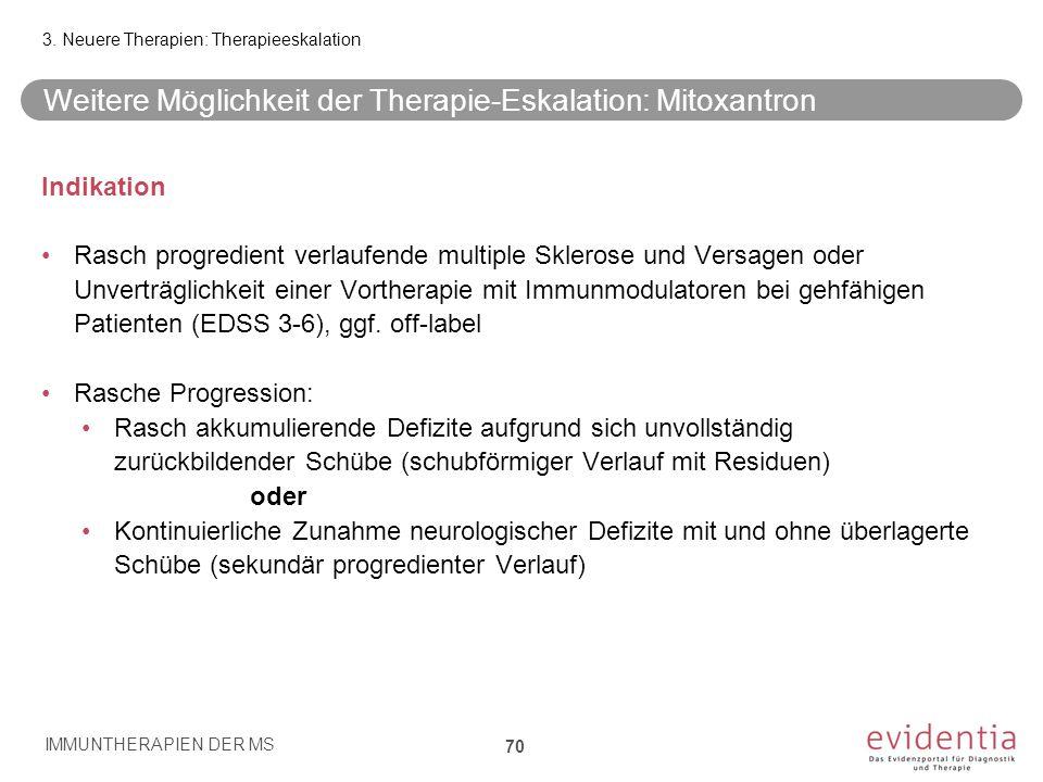Weitere Möglichkeit der Therapie-Eskalation: Mitoxantron Indikation Rasch progredient verlaufende multiple Sklerose und Versagen oder Unverträglichkei